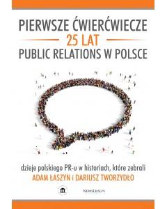 Okładka - Pierwsze ćwierćwiecze. 25 lat Public Relations w Polsce